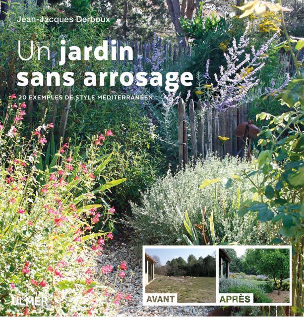 Un jardin sans arrosage : Livre de Jean-Jacques Derboux